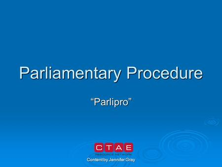 "Content by Jennifer Gray Parliamentary Procedure ""Parlipro"""