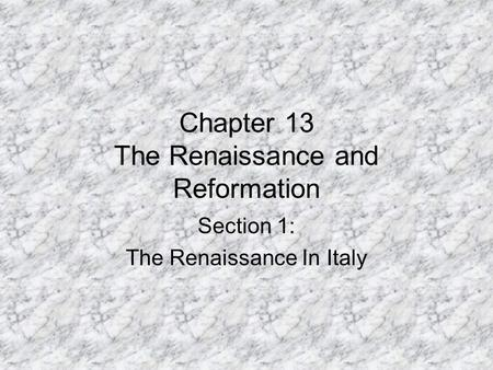 Chapter 13 The Renaissance and Reformation