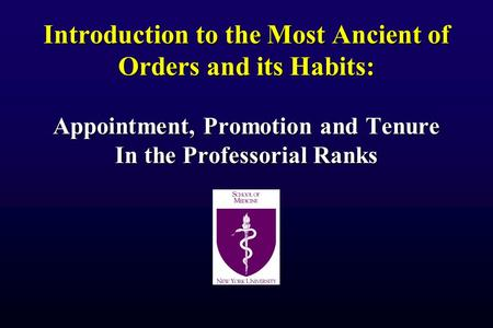 Introduction to the Most Ancient of Orders and its Habits: Appointment, Promotion and Tenure In the Professorial Ranks.