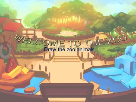 Draw the zoo animals. INSTRUCTIONS Get a partner. This activity is done by pairs. Each student should get a piece of Oslo paper. Given five animals, choose.
