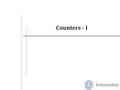 Counters - I. Outline  Introduction: Counters  Asynchronous (Ripple) Counters  Asynchronous Counters with MOD number < 2 n  Asynchronous Down Counters.
