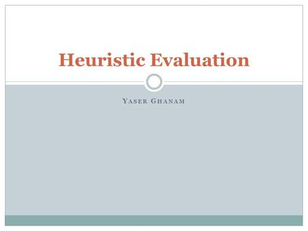 Y ASER G HANAM Heuristic Evaluation. Roadmap Introduction How it works Advantages Shortcomings Conclusion Exercise.