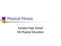 Physical Fitness Earlston High School N5 Physical Education.