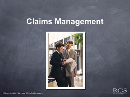 Claims Management. Introduction  Why is claims management so important? –Poor claims management increases the cost of claims. Therefore… –Proper claims.