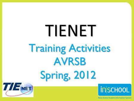 TIENET Training Activities AVRSB Spring, 2012 Page 1.
