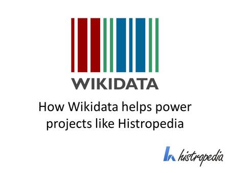 How Wikidata helps power projects like Histropedia.