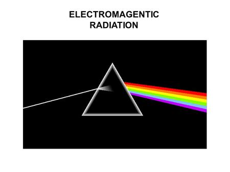 "ELECTROMAGENTIC RADIATION. ELECTROMAGNETIC RADIATION IS A FORM OF ENERGY. IT CAN BEHAVE AS PARTICLES OR WAVES. SOMETIMES, WE USE THE TERM ""LIGHT"" WHEN."