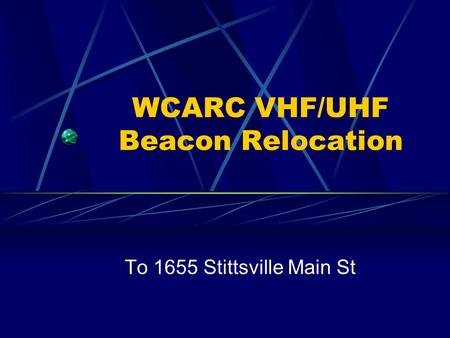 WCARC VHF/UHF Beacon Relocation To 1655 Stittsville Main St.