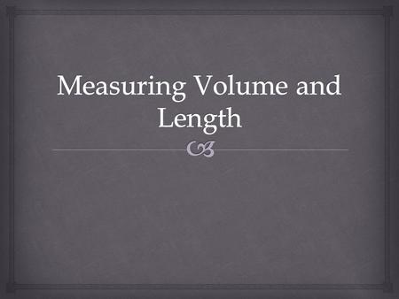   Volume is defined as the amount of space taken up by a three-dimensional object. What is Volume.