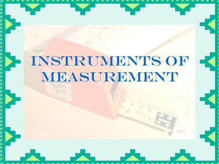 Instruments of Measurement. A balance is used to measure the amount of matter an object contains and is measured in grams.