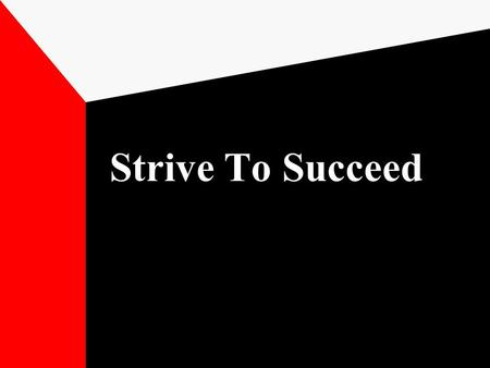 Strive To Succeed. Samuel W. Puckett 1196 Gallows Road Gretna, VA 24557 (434) 941-3021