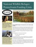 National Wildlife Refuges in Pennsylvania face a $3.8 million budget shortfall Pennsylvania is home to spectacular natural resources including 2 national.