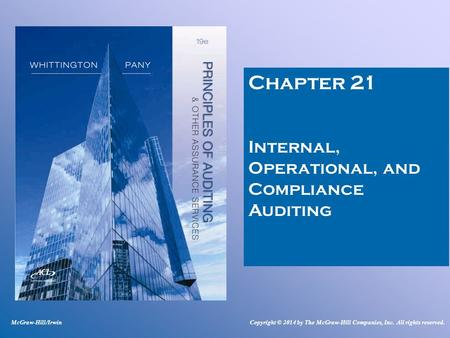 Chapter 21 Internal, Operational, and Compliance Auditing McGraw-Hill/IrwinCopyright © 2014 by The McGraw-Hill Companies, Inc. All rights reserved.