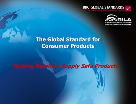 The Global Standard for Consumer Products Helping Retailers Supply Safe Products.