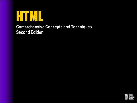 HTML Comprehensive Concepts and Techniques Second Edition.