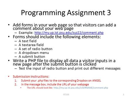 Programming Assignment 3 Add forms in your web page so that visitors can add a comment about your web page – Example: