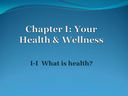 I-I What is health? If you took a snapshot of your health, what would it look like? Are you feeling well? Are you alert, well rested, and have a positive.