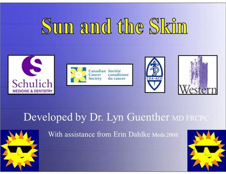Developed by Dr. Lyn Guenther MD FRCPC With assistance from Erin Dahlke Meds 2008.