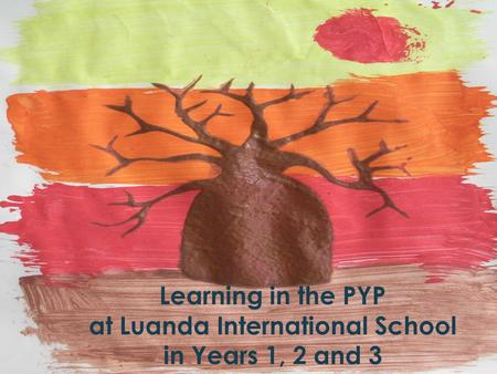 Learning in the PYP at Luanda International School in Years 1, 2 and 3.