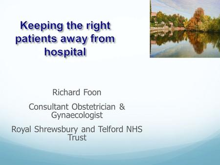 Keeping the right patients away from hospital