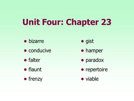 Unit Four: Chapter 23 bizarre gist conducive hamper falter paradox flaunt repertoire frenzyviable.