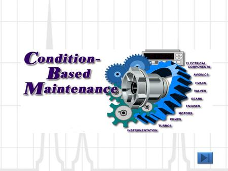 Condition Based Maintenance (CBM) is the future maintenance practice for equipment that is here today. CBM is a strategy aimed at extending machine life,