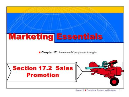 Chapter 17 Promotional Concepts and Strategies 1 Section 17.2 Sales Promotion Marketing Essentials Chapter 17 Promotional Concepts and Strategies.
