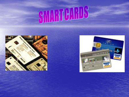 A smart card is a credit-card sized plastic card embedded with an integrated circuit chip that makes it smart. This marriage between a convenient plastic.
