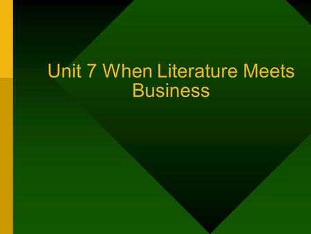 Unit 7 When Literature Meets Business Letter of Credit (L/C)