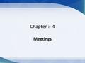 Chapter :- 4 Meetings. Kinds Of Company Meetings 1. Meeting of members : (i) Statutory general meeting (ii)Annual general meeting (iii) Extraordinary.