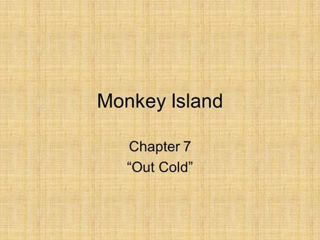 "Monkey Island Chapter 7 ""Out Cold"". 1.Where did Clay find his jacket? How did it get there? Clay found his jacket in a tree. It was tied into the tree."