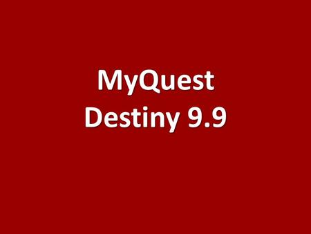 MyQuest Destiny 9.9. Create Account Your barcode is your student number Enter your birth date.