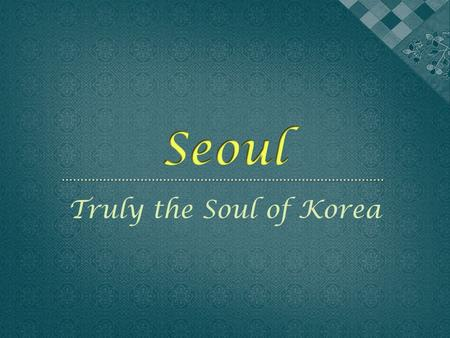 Truly the Soul of Korea. The Korean Peninsula is located in North-East Asia. It is bordered by the Amnok River to the northwest, separating Korea from.