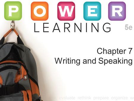 Chapter 7 Writing and Speaking. © 2011 by The McGraw-Hill Companies, Inc. All rights reserved.McGraw-Hill Writing – Prepare Don't be intimidated by the.