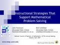 Instructional Strategies That Support Mathematical Problem Solving Janis FreckmannBeth SchefelkerMilwaukee Public Schools