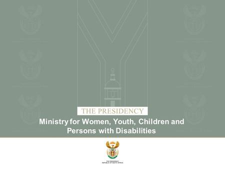 Ministry for Women, Youth, Children and Persons with Disabilities.