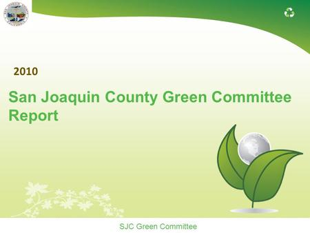 SJC Green Committee 2010 San Joaquin County Green Committee Report.