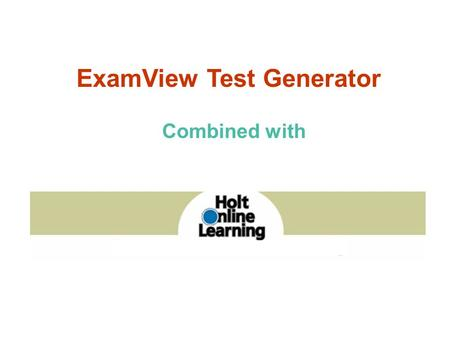 ExamView Test Generator Combined with. ExamView Test Generator How do I assign the online tests?