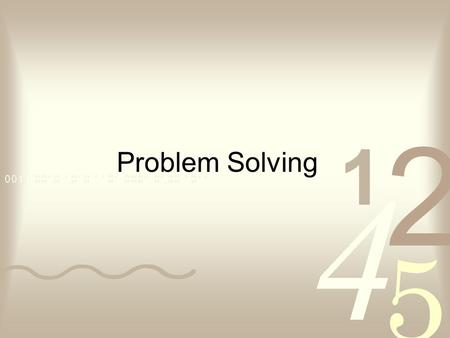 Problem Solving. What is Problem Solving???? Well you could find several definitions of problem solving, but we only have to concentrate in the fact that.
