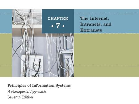 Principles of Information Systems, Seventh Edition2 Use and Functioning of the Internet Internet: a collection of interconnected networks, all freely.