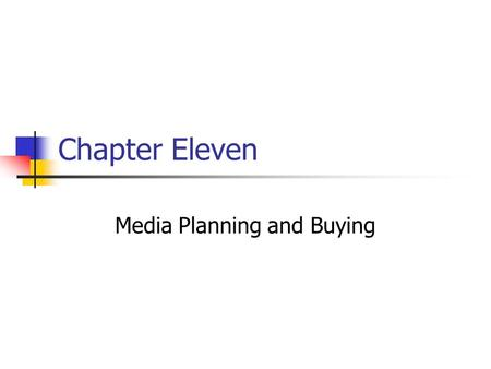 Chapter Eleven Media Planning and Buying. Prentice Hall, © 200911-2 Early in the 21 st century: a) Agencies and media-buying shops are being challenged.