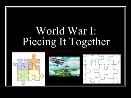 World War I: Piecing It Together. Berlin Conference Classic example of imperialism.
