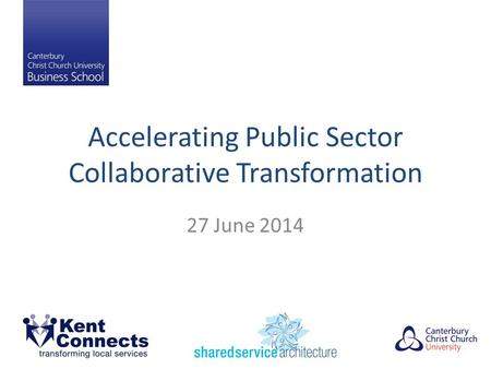 Accelerating Public Sector Collaborative Transformation 27 June 2014.