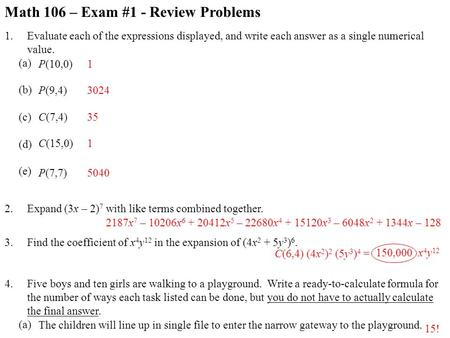 Math 106 – Exam #1 - Review Problems 1. (a) (b) (c) (d) (e) Evaluate each of the expressions displayed, and write each answer as a single numerical value.