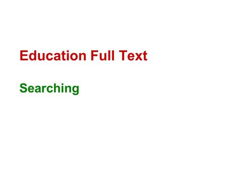 Education Full Text Searching. To search Education Full Text, I will need to start at the Rod Library Homepage.