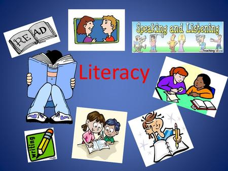 Literacy. Speaking and Listening Encourage your child: to prepare thoroughly and practise for Speaking and Listening tasks to consider how they speak.
