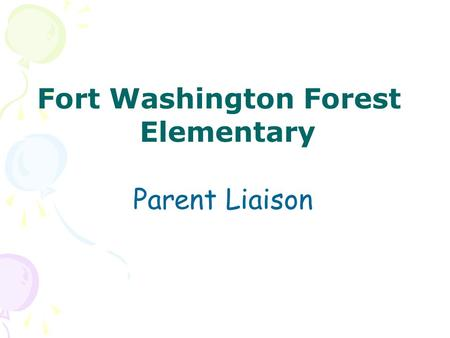 Fort Washington Forest Elementary Parent Liaison.