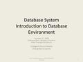 Database System Introduction to Database Environment October 31, 2009 Software Park, Bangkok Thailand Pree Thiengburanathum College of Arts and Media Chiang.
