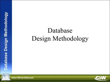 Database Design Methodology. Lesson 1: Introduction to Databases.