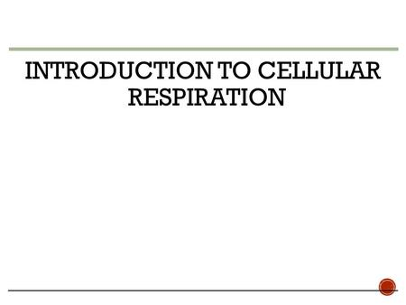 INTRODUCTION TO CELLULAR RESPIRATION.  Energy is necessary for life processes (growth, transport, manufacture, movement, reproduction, etc.)  Energy.